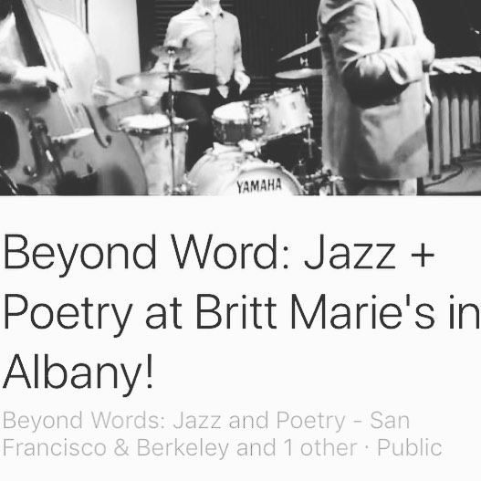 Tonight! Join us for Beyond Words: Jazz + Poetry at Britt-Marie's Wine Bar & Restaurant: 1369 Solano Ave, Albany, California 94706. The show starts at 8! #OFT3