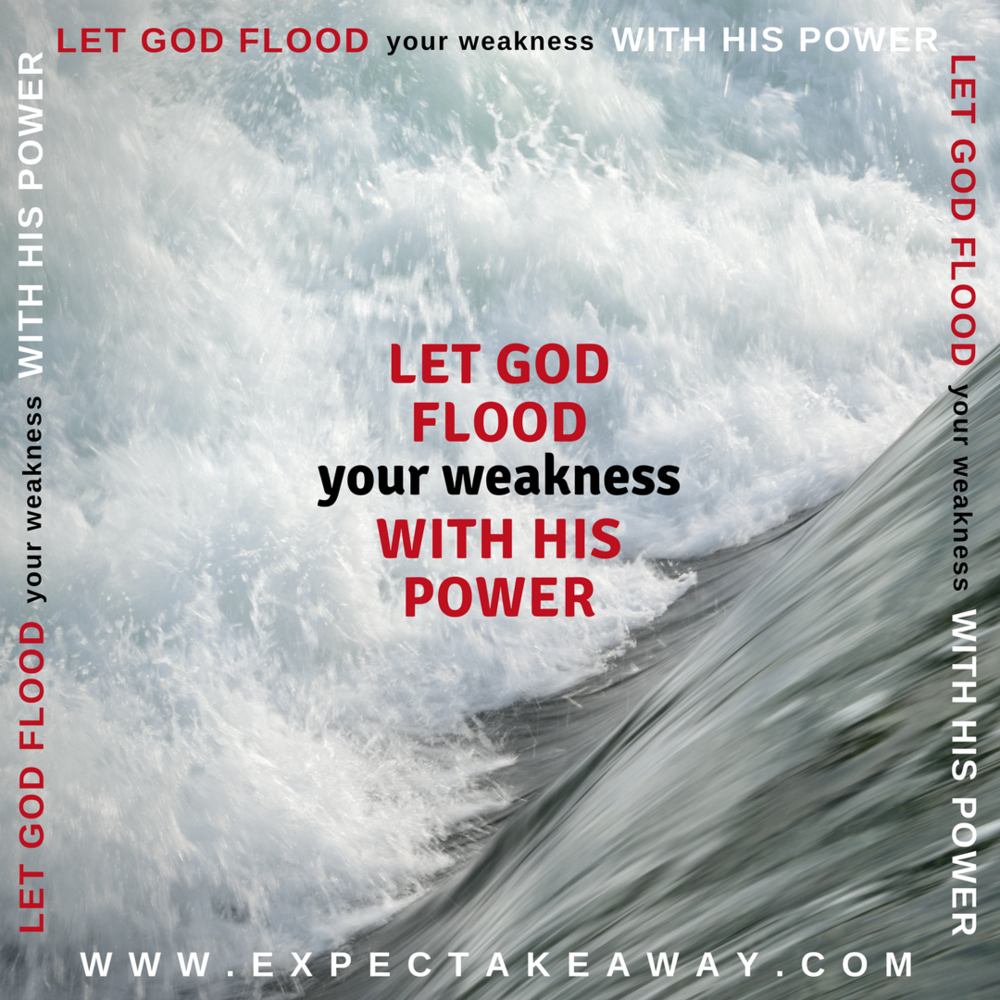 _Let God Flood Your weakness with his power_ (3).png