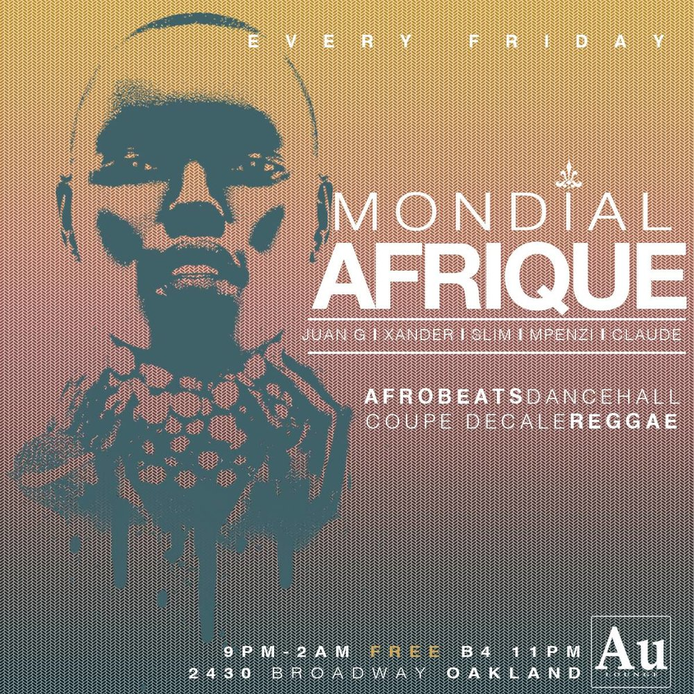 Mondial Afrique: A weekly Afro-Caribbean bashment playing the hottest Afrobeatz•Reggae•Soca•Coupé Décalé every Friday night Come to AU LOUNGE this and Every Friday to enjoy Good Music Wonderful Vibes and Great People. Rotating DJ's JUAN G | MPENZI | CLAUDE | XANDER | SLIM