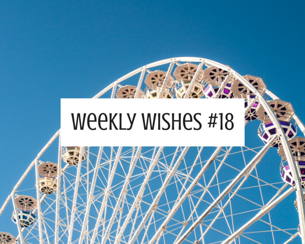 Weekly Wishes # 18