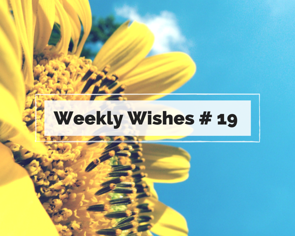 Weekly Wishes #19 by Astrid Stars and a Weekend Recap