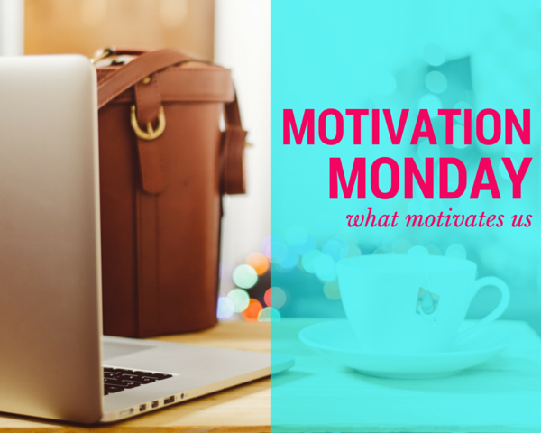 Motivation Monday: What Motivates Us