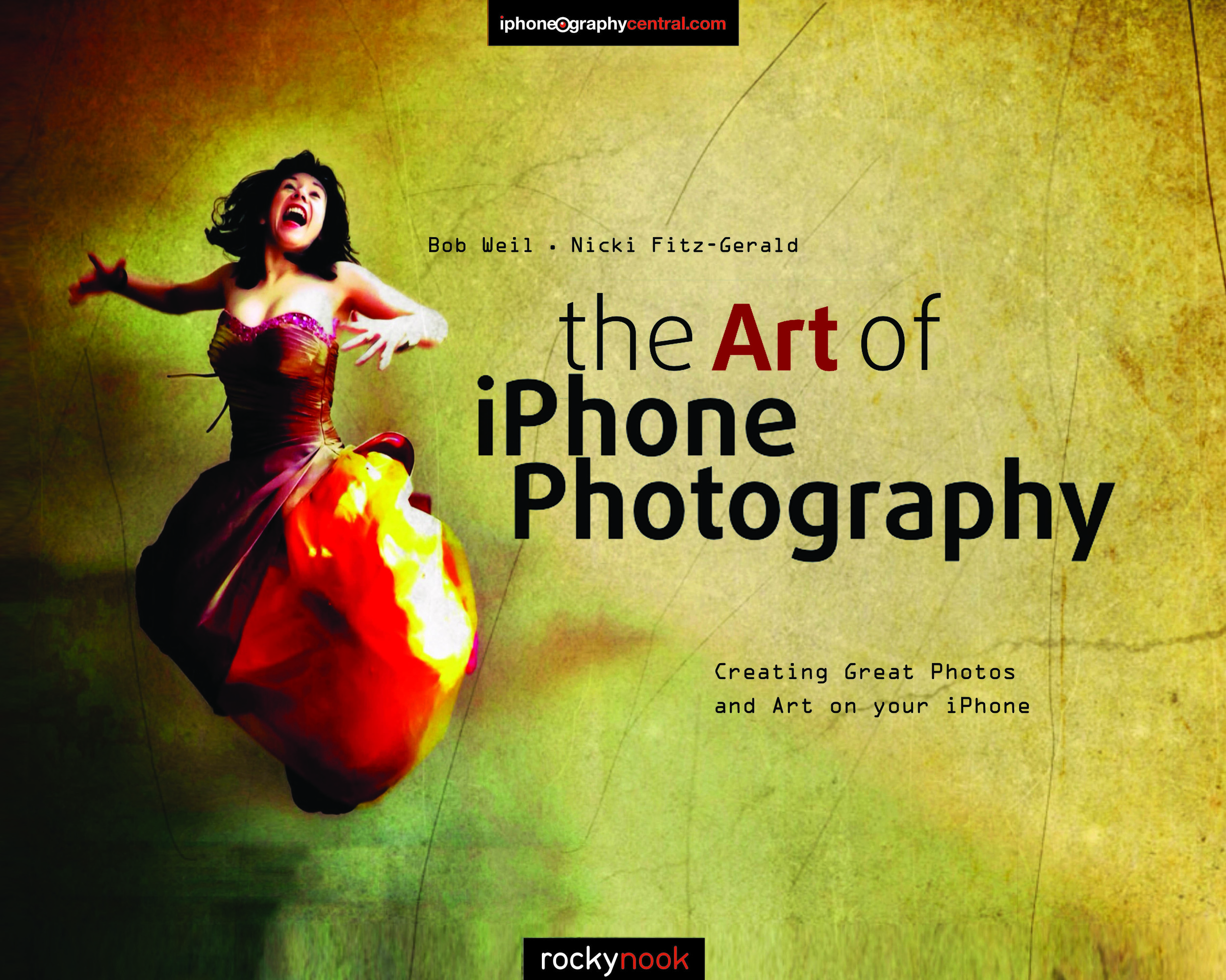 The Art of iPhone Photography by BobWeil & Nicki Fitz-Gerald