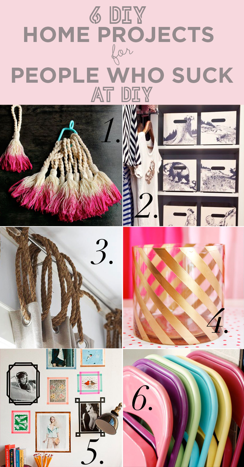 6 Super Easy DIY Projects For People Who Suck At DIY Projects