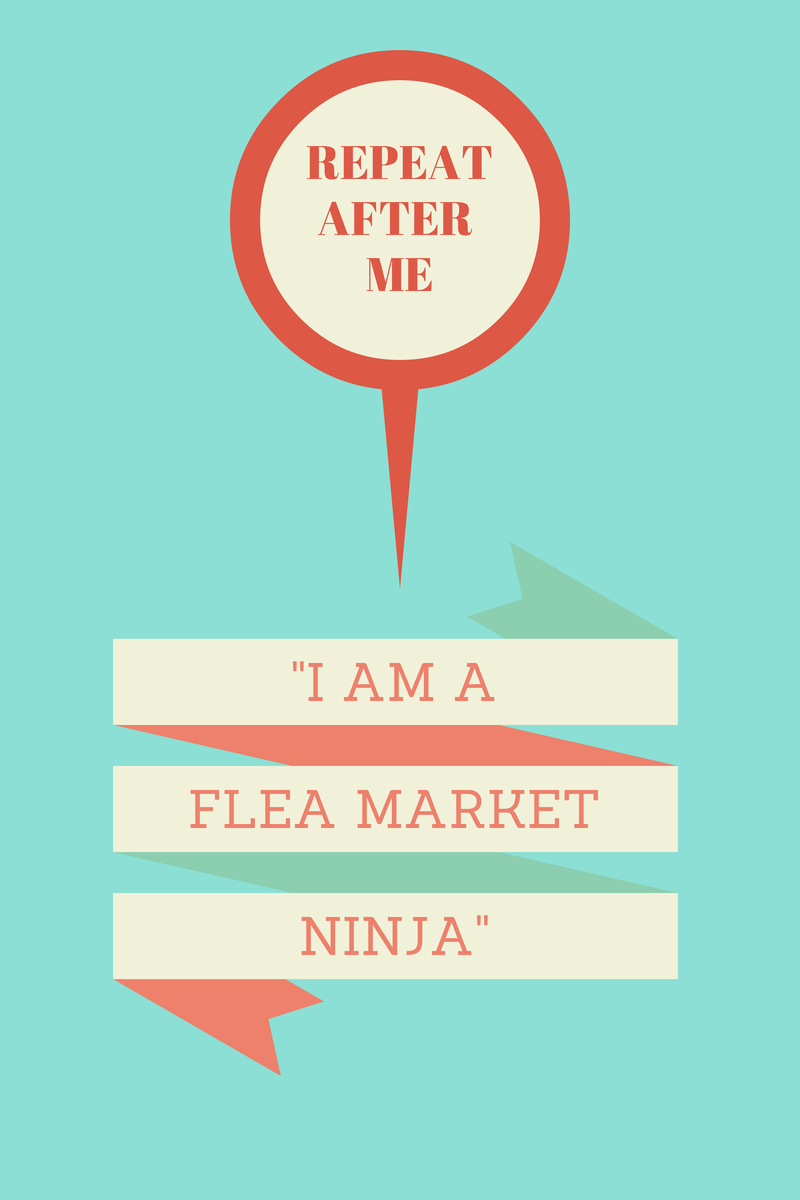 I am a flea market ninja