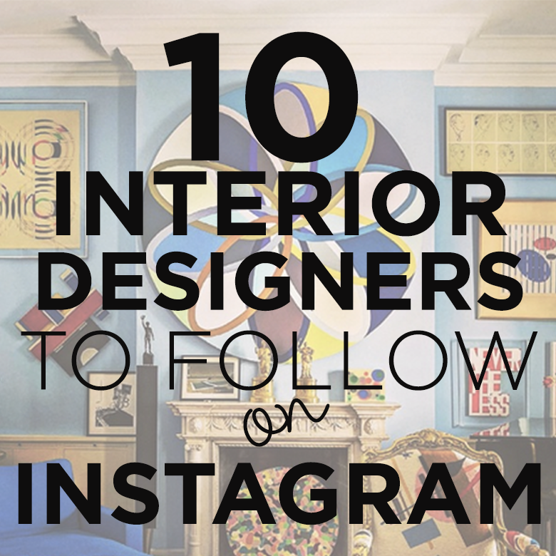interior Designers To Follow on Instagram