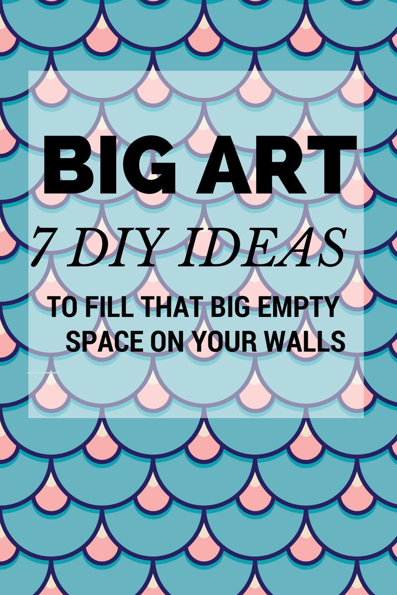 7 Big Art DIY ideas to fill that big empty space on your walls