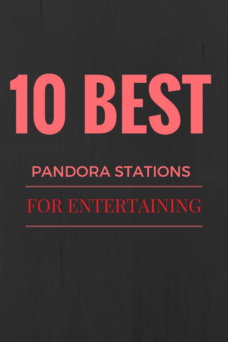 10 Best Pandora Stations For Entertaining