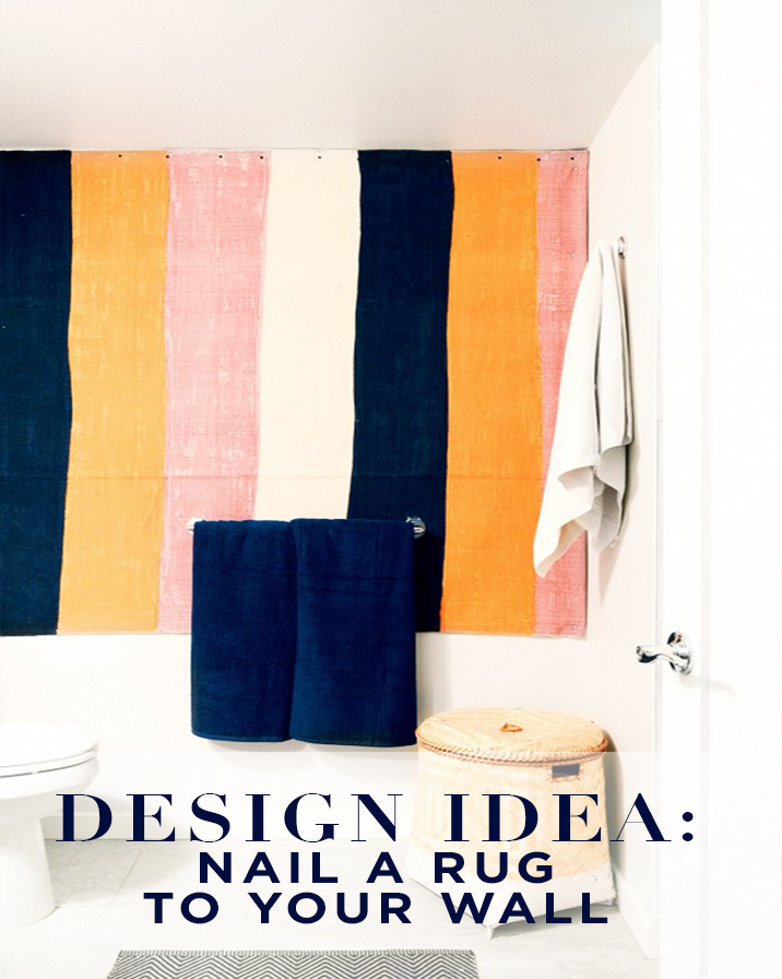 Quick Design Idea: nail a rug to your wall