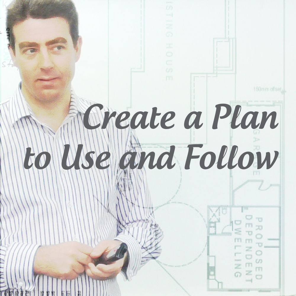 Create a Plan to Use and Follow
