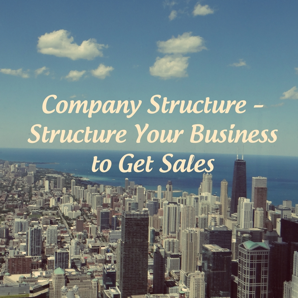 Company Structure - Structure Your Business to Get Sales