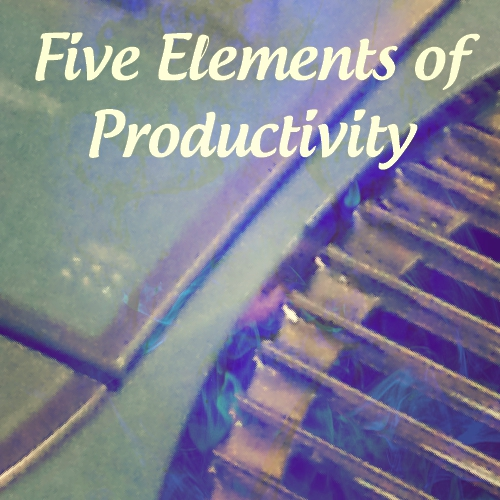 Five Elements of Productivity