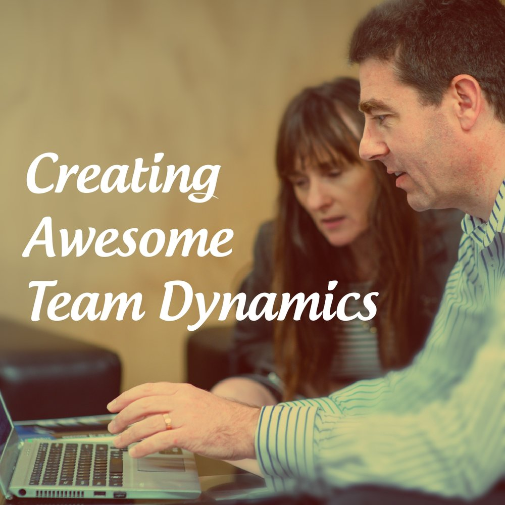 Creating Awesome Team Dynamics