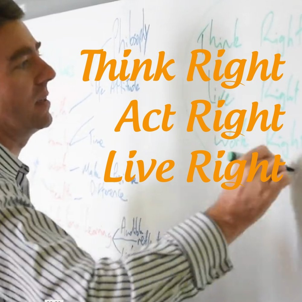 Think Right | Act Right | Live Right