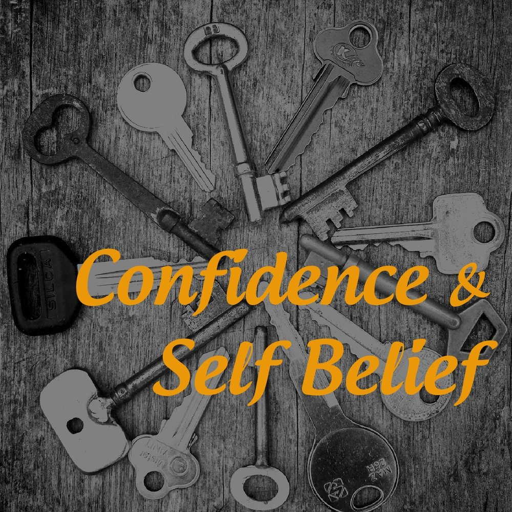 Confidence and Self Belief