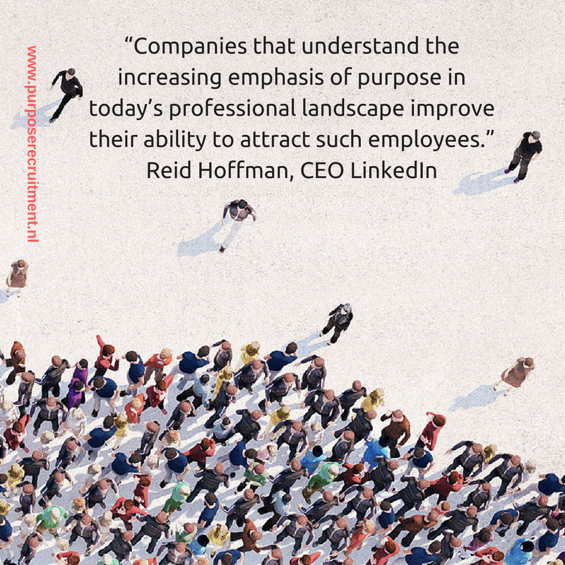 """Companies that understand the increasing emphasis of purpose in today's professional landscape improve their ability to attract such employees."" Reid Hoffman Executive CEO LinkedIn.png"
