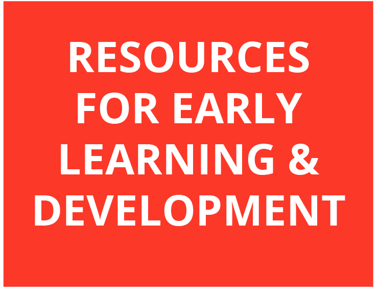 Resources for Early Learning & Development