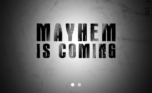 Mayhem is Coming