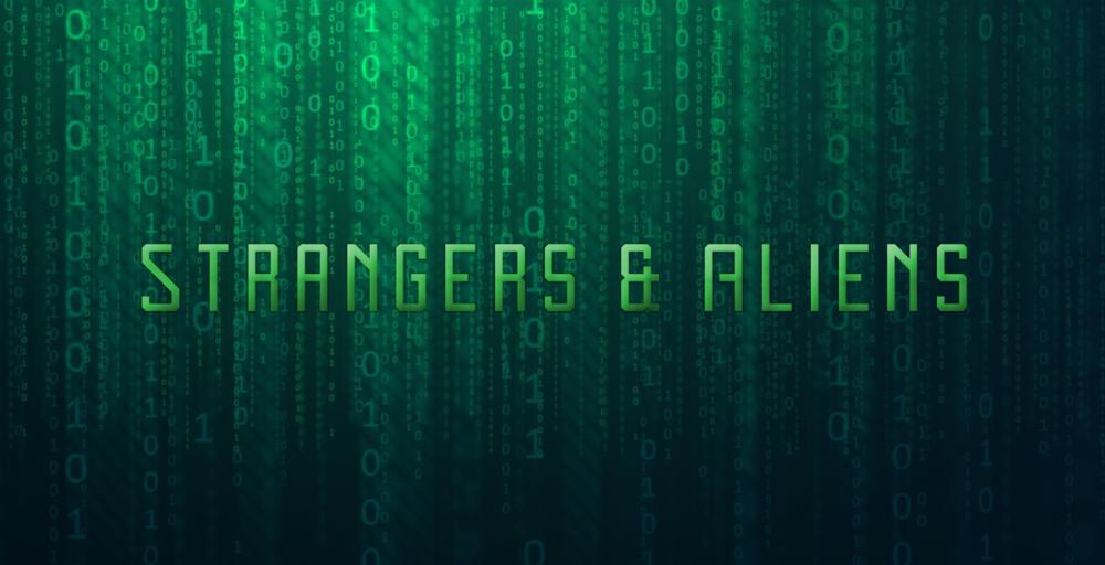 Strangers and Aliens