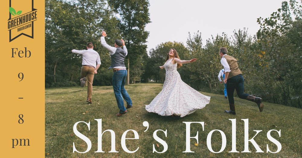 She's Folks at The GreenHouse Theater Center - February 9, 8 pmTickets: $10Come see the original She's Folks show!