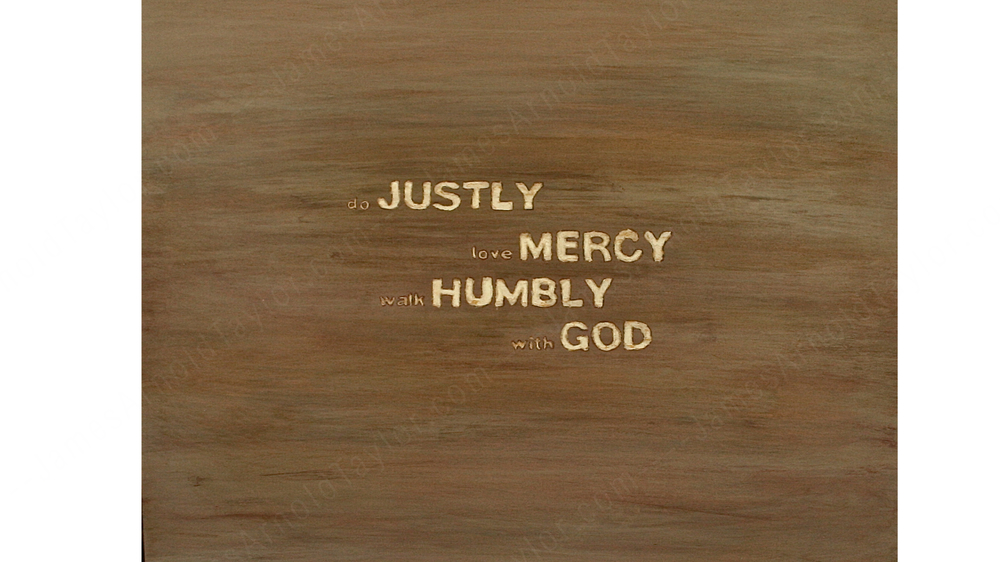 """Do Justly"" (letters hand carved, background is acrylic & clay paint on wood 18"" x 24"") By James Arnold Taylor 2013"