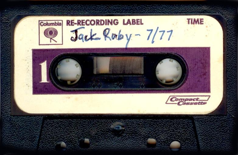 Jack Ruby 1977 rehearsal cassette.