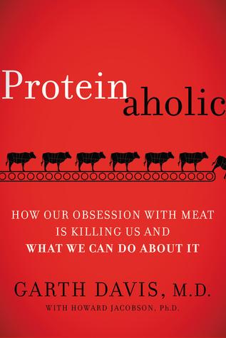 ProteinAholic - Garth Davis M.D.