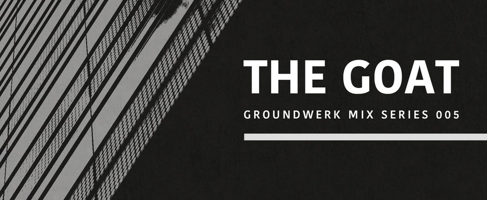 The GOAT Groundwerk Mix Series