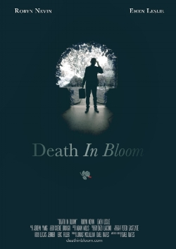 Best Of Fest: Death In Bloom Directed by Dael Oates
