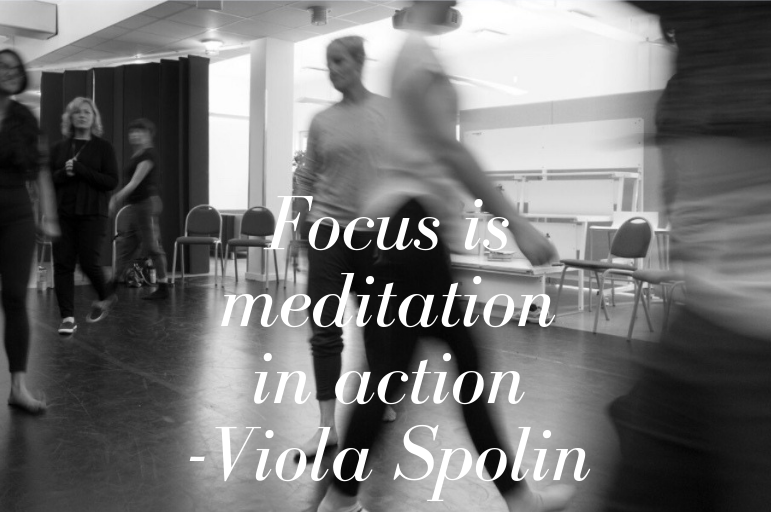 Focus is mediation in action -Viola Spolin!.png