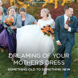 You can carry  on the tradition of wearing your mother's dress and update it for your style too.