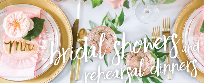 Bridal Showers and Rehearsal Dinner Vendors