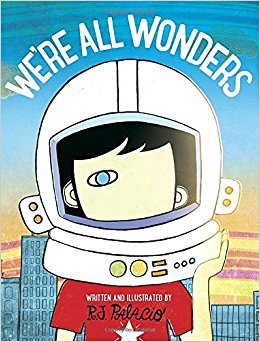 We Are All Wonders   by R.J. Palacio