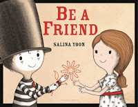 Be A Friend  by Salina Yoon