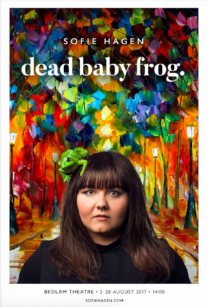 Click the poster for tickets for 'dead baby frog' in edinburgh this august 2017.