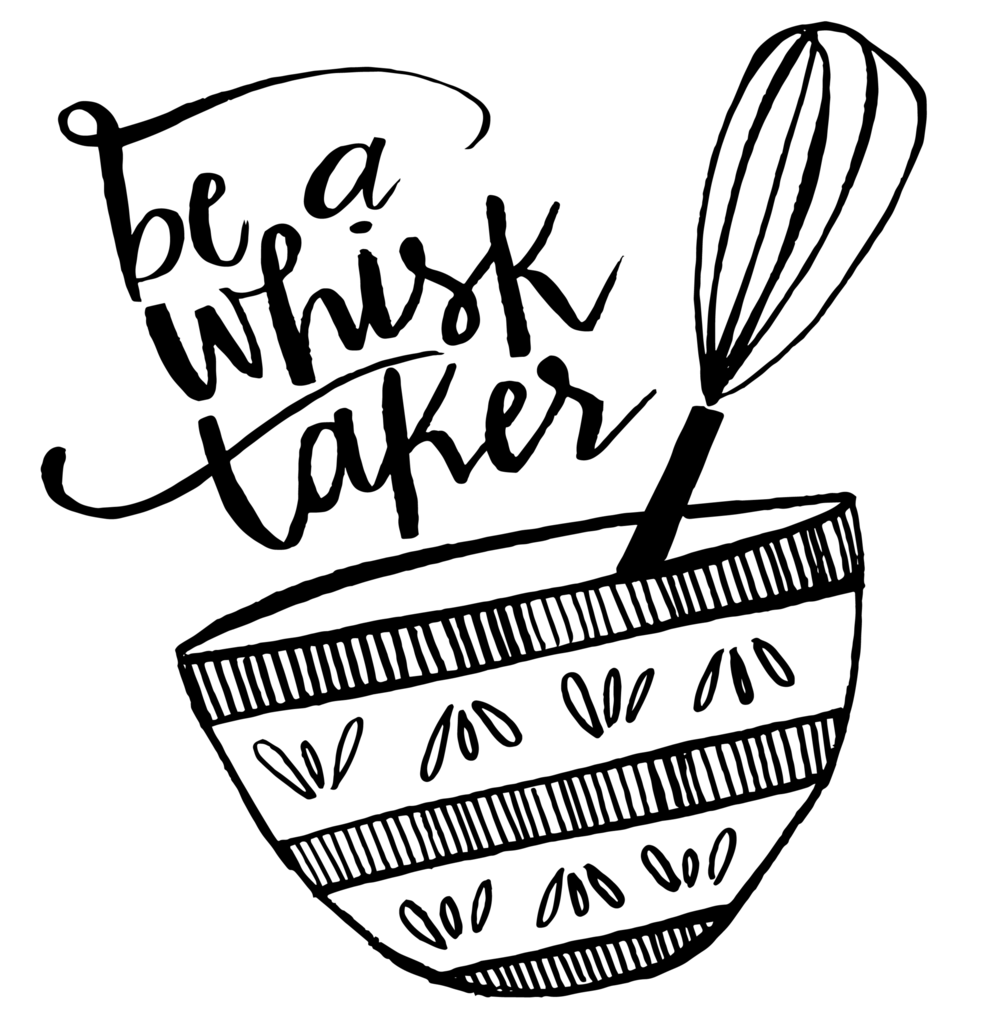 be_a_whisk_taker-01.png