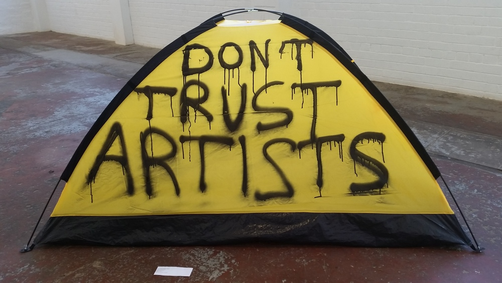 Don't Trust Artists BY Thierry Geoffroy COLONEL Emergency: The artists here may seem nice and cool, but be careful. They are here to expose issues.