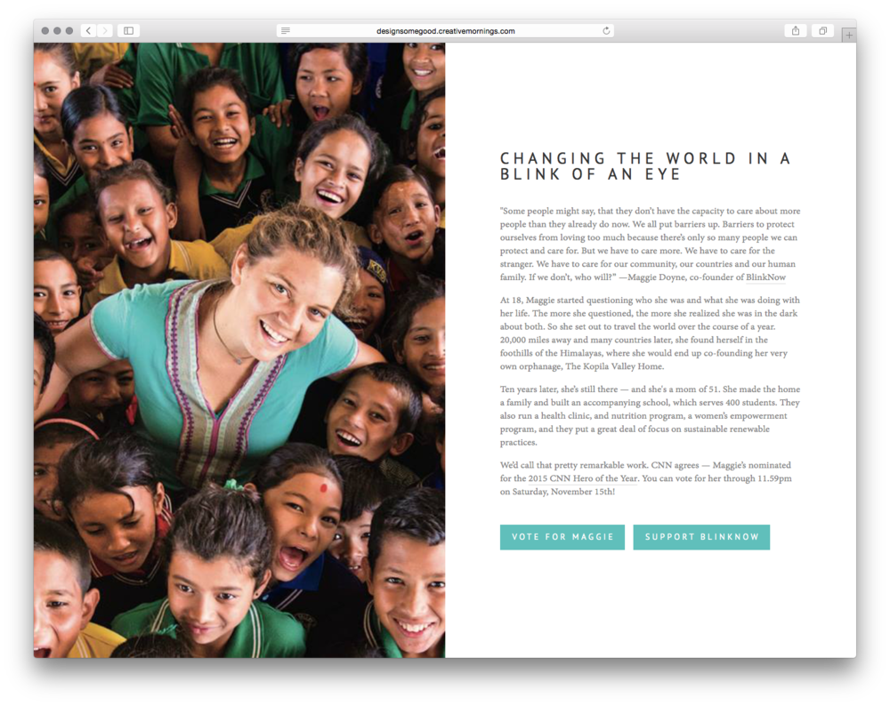 Changing the World in a Blink of An Eye, by CreativeMornings.CreativeMornings is supporting Maggie Doyne for the 2015 CNN Hero of the Year Award.