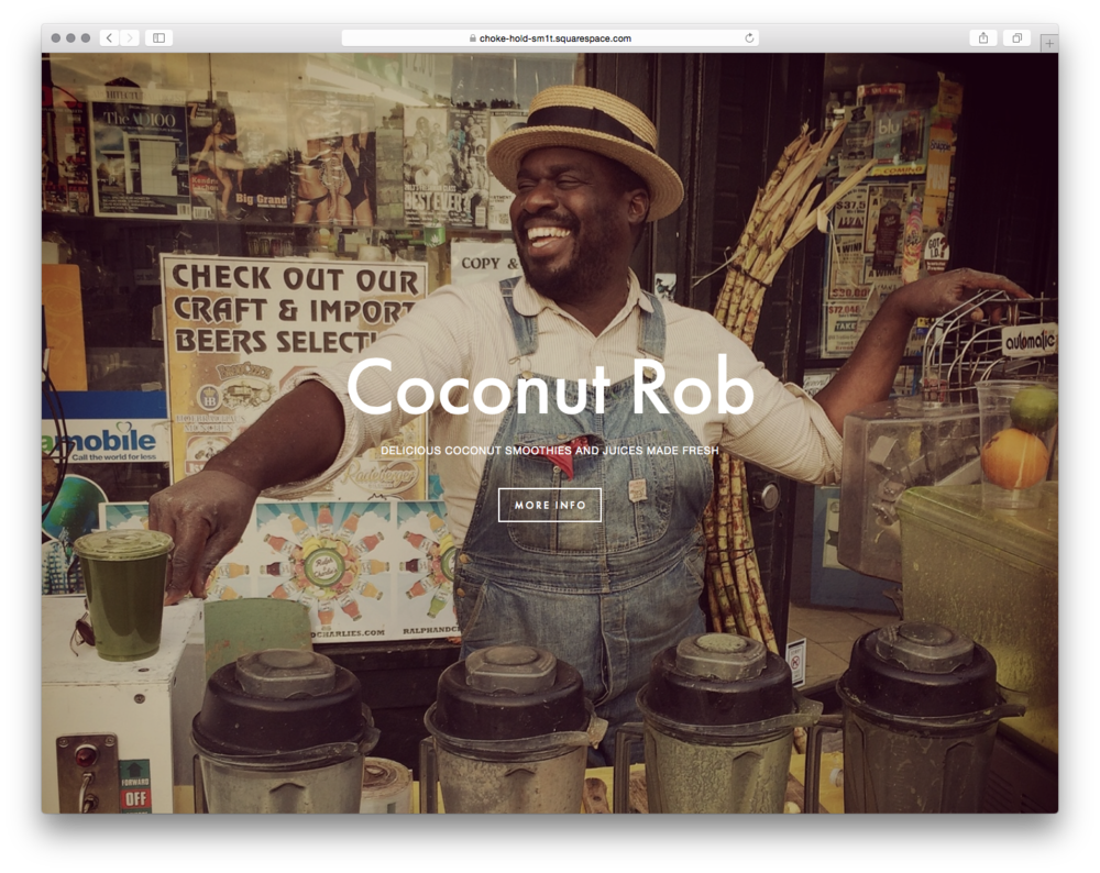 Coconut Rob, by Sally Rumble. Coconut Rob is a neighborhood staple for Sally in Brooklyn, but he doesn't have a website. Sally set out to help him grow his business.