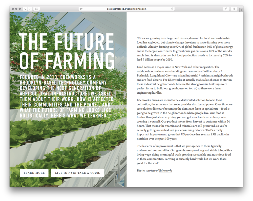 The Future of Farming, by CreativeMornings.We have a deep love of food and technology, and Edenworks uses tech for conscious eating, with job creation to boot.