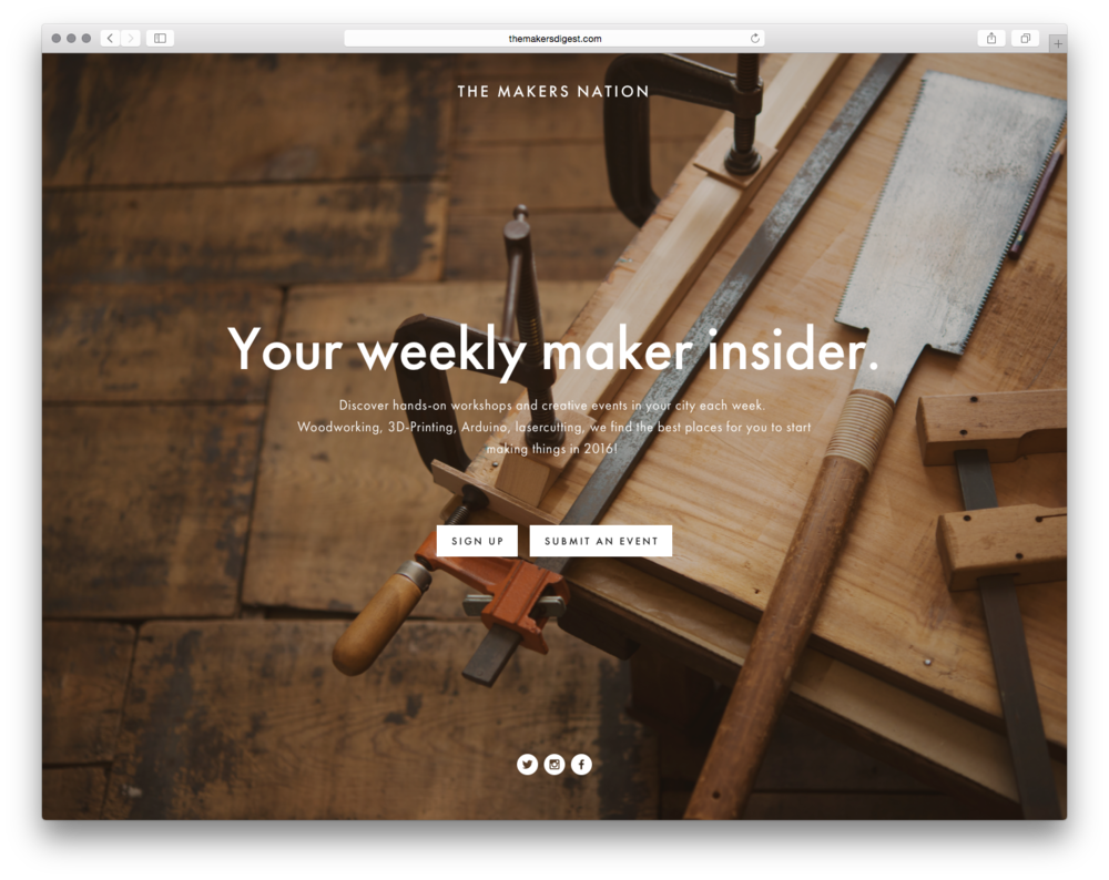 The Makers Digest, by Christina Hug. Christina wanted to simplify & beautify the signup process for her weekly digests of hands-on creative workshops in 10 cities.