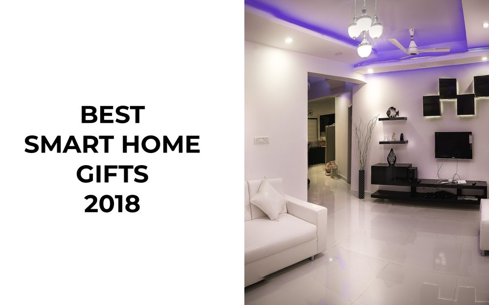 Best Smart Home Gifts 2018