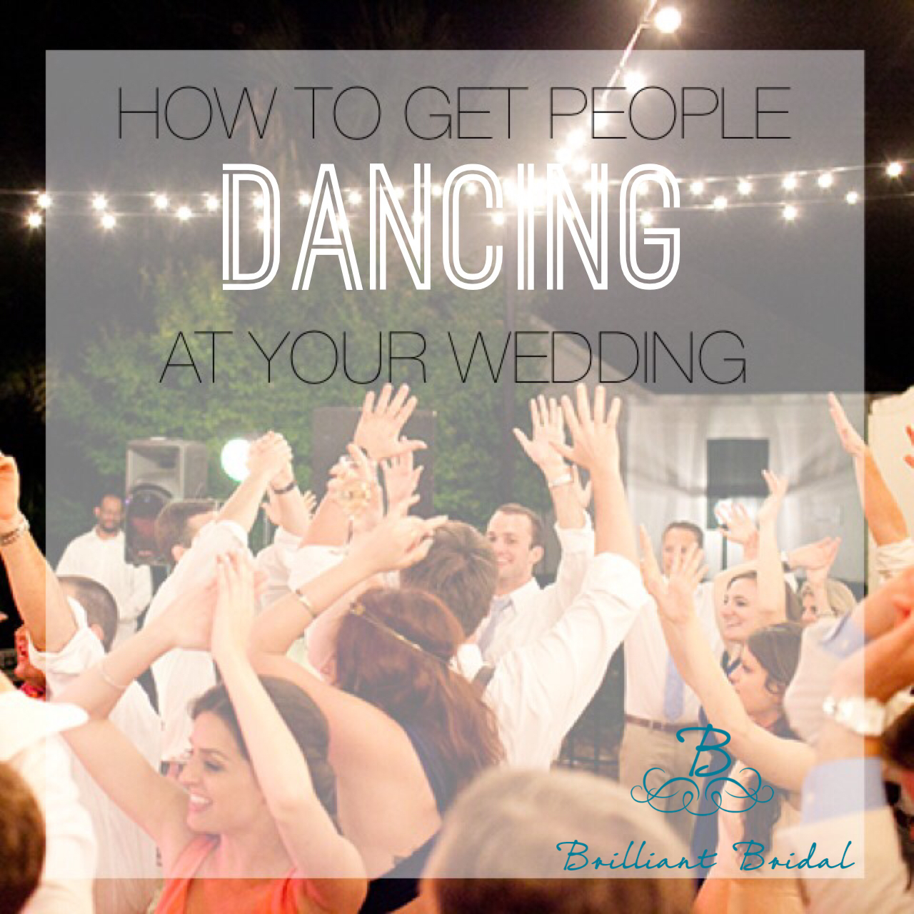 how to get people dancing at your wedding