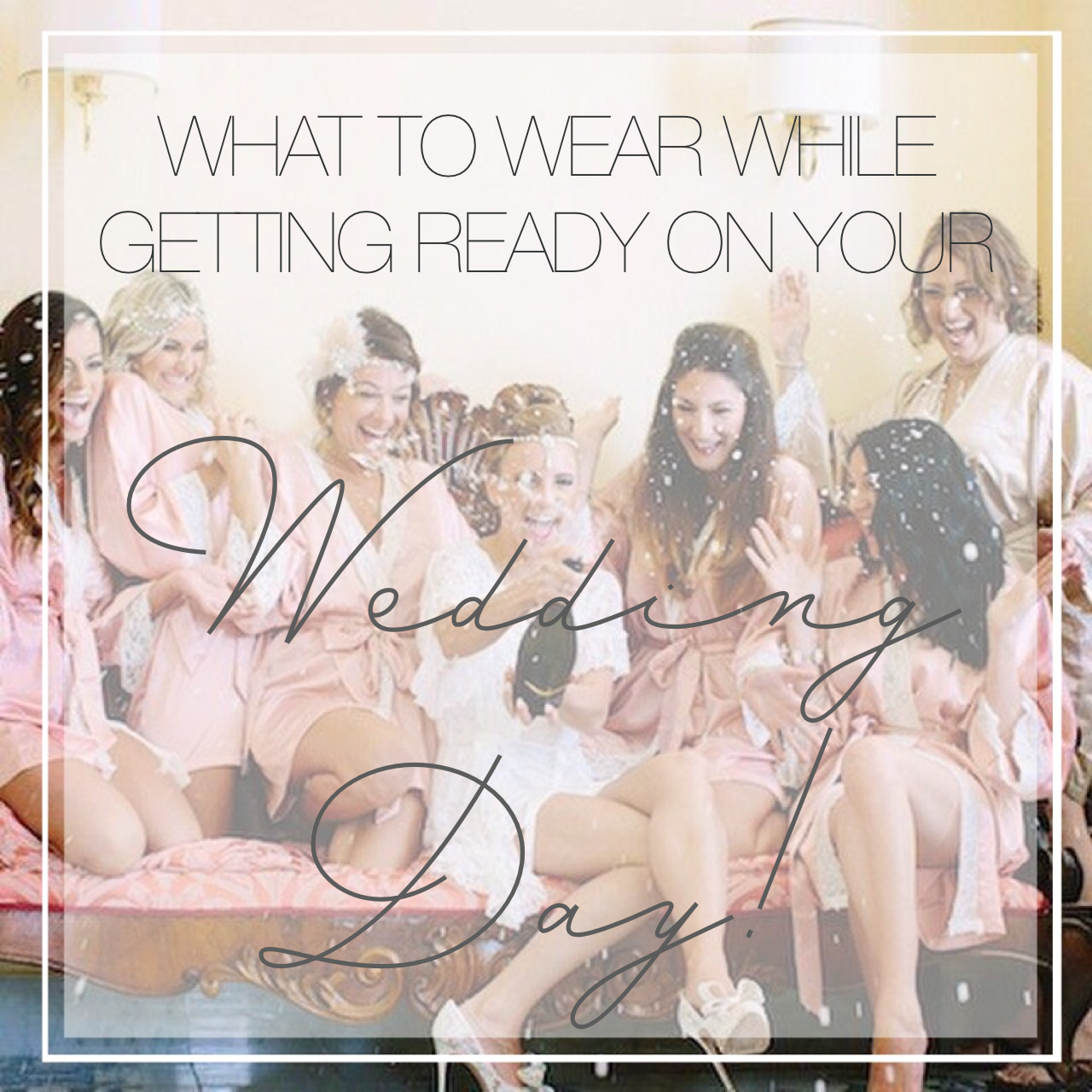 getting ready on your wedding day