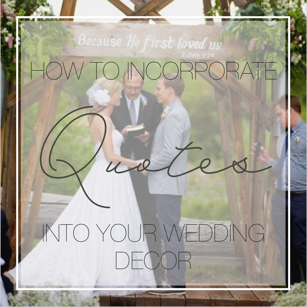 incorporate inspirational quotes into your wedding decor