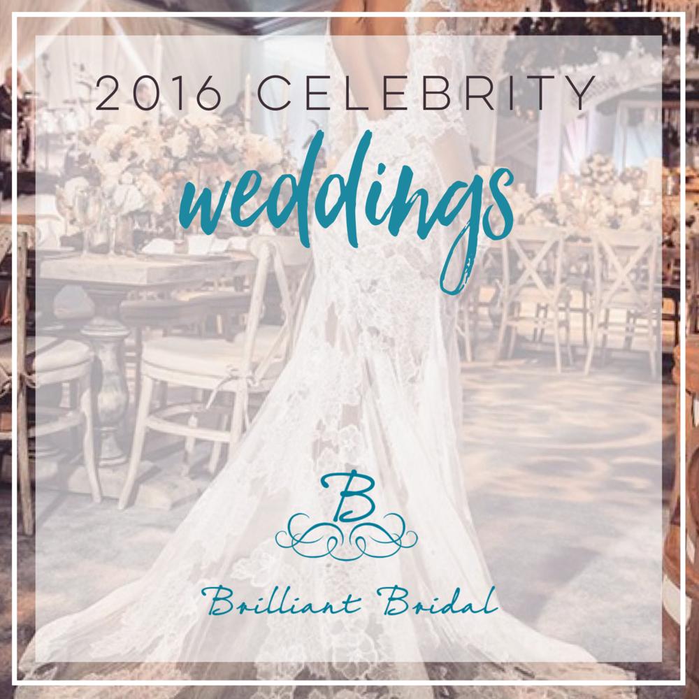 Top Celebrity Weddings of 2016 — Brilliant Bridal