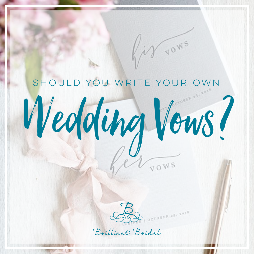 Should you Write Your own Wedding Vows? — Brilliant Bridal