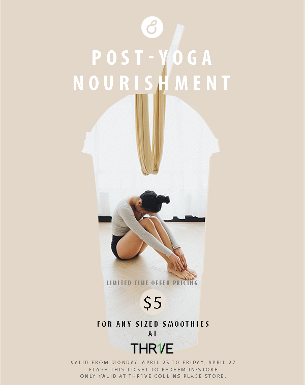 Redeem Post-yoga Nourishment Ticket at Thr1ve Collins Place