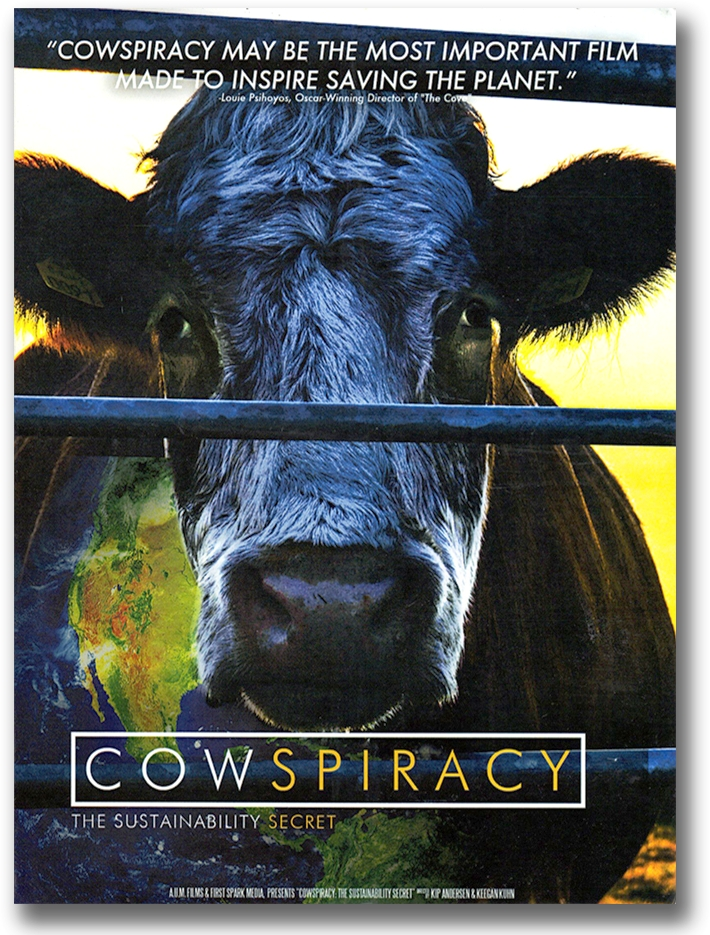 "Image:   Cowspiracy. ""This shocking yet humorous documentary reveals the absolutely devastating environmental impact large-scale factory farming has on our planet."""