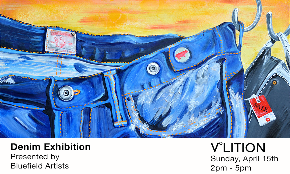Inspired by the History of Denim at Bell-ans:   The Bluefield Artists' Journey in Blue   Denim Art Exhibit Opening Reception  Sunday, April 15th  2pm – 5pm V°LITION Gallery 103 S. Greenbush Road, Orangeburg, NY  Free refreshments & live music. WIN an artist's handpainted denim jacket!   www.TheBluefieldArtists.org    The Bluefield Artists : Michael Craft, Lisa D'Amico, Rob Kovacs, Joe LaMattina, Felipe Rodriguez, Jim Shaughnessy, Chris Yacopino with special guest artists, Maggie Leung, Andrew Massionette, Aviva Sakolsky, Lucy Schmidt and Ken Sharp.  Co-Curators: Michael Craft and Lisa D'Amico